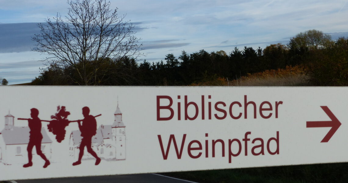Kennen Sie schon den Biblischen Weinpfad?